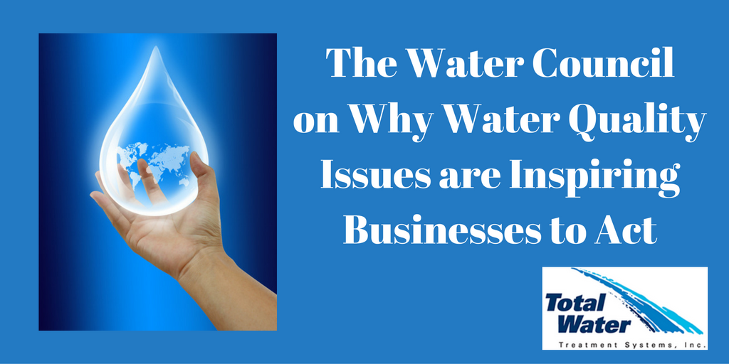 The Water Council on Why Water Quality Issues are Inspiring Businesses to Act