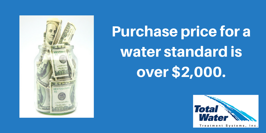 Purchase prices for a water standard is over $2,000.
