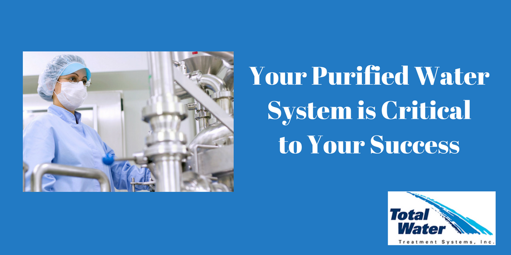 Your Purified Water System is Critical to Your Success